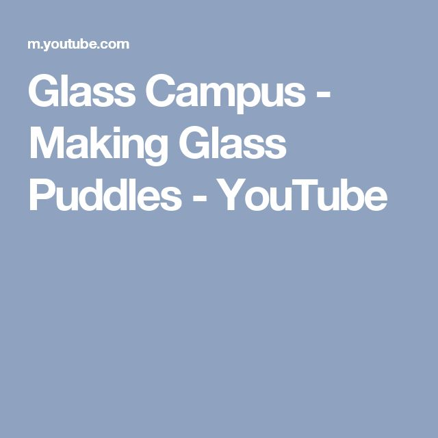 Glass Campus - Making Glass Puddles - YouTube