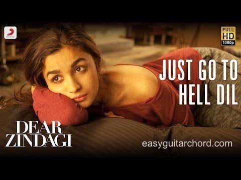 Just Go To Hell Dil Guitar Chords    Dear Zindagi    Alia Bhatt    Shahrukh Khan