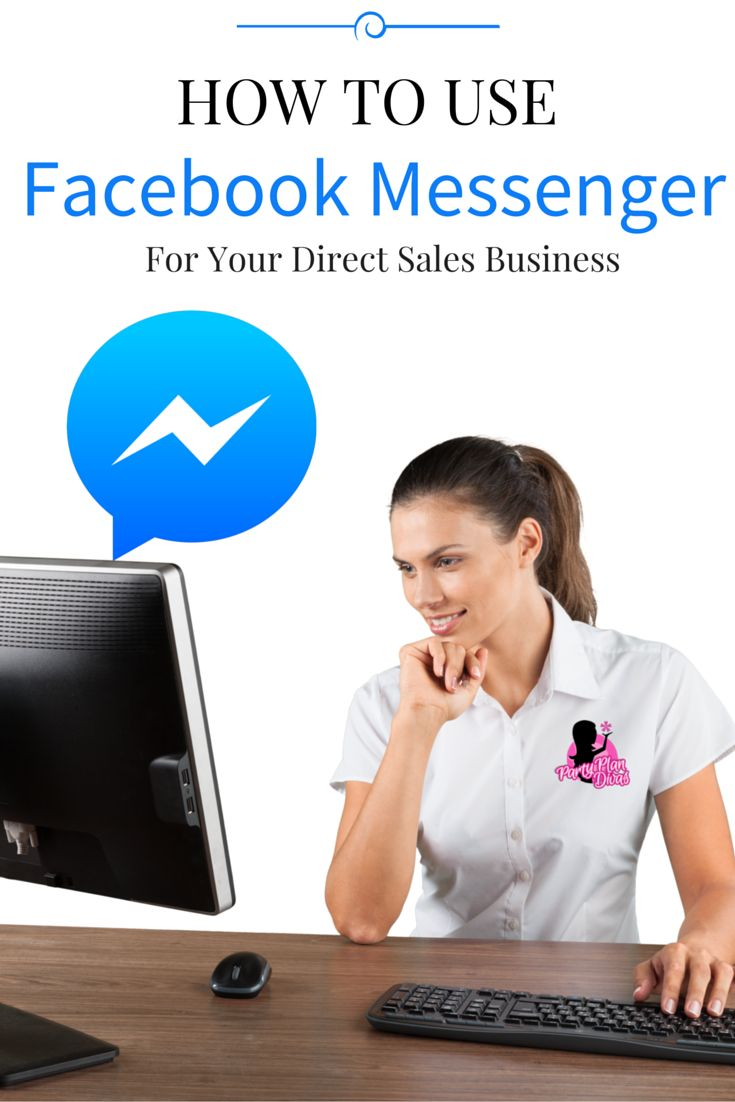 Facebook Messenger For Your Direct Sales Business http://partyplandivas.com/facebook-messenger-business/