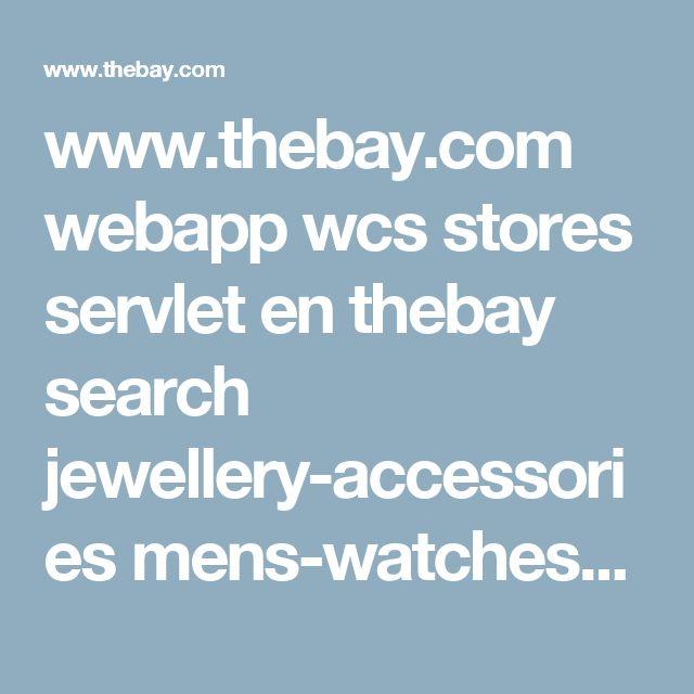 www.thebay.com webapp wcs stores servlet en thebay search jewellery-accessories mens-watches?site_refer=DIS_Q2_FathersDayWatches_GSP_2017_GDN&gclid=CjwKEAjw9_jJBRCXycSarr3csWcSJABthk07E-yP3NV-C7_5v9dcwVixLLMKhQkuO0RWv3m8tlPzIxoCRJ_w_wcB