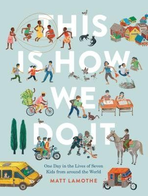 """This is How We Do It shares one day in the lives of seven kids from countries as far away as Russia and Uganda. My students absolutely loved exploring the differences — and the similarities — between the lives of all the kids."""