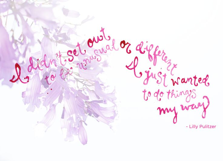 """""""I didn't set out to be unusual or different, I just wanted to do things my way."""" @lillypulitzer"""