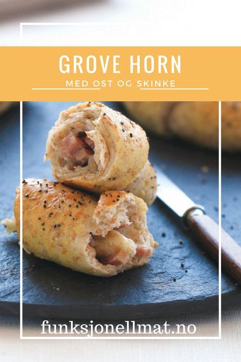 Grove horn med ost og skinke - Funksjonell Mat | Nyttig mat | Sunne oppskrifter | Sunne snacks | Grovt brød | Sunt brød | Lunsj oppskrift | Frokost ideer | Hjemmelaget brød