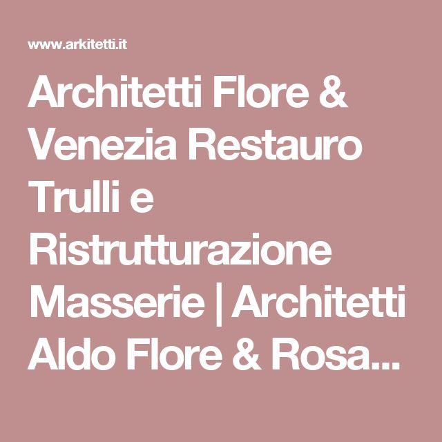 Architetti Flore & Venezia Restauro Trulli e Ristrutturazione Masserie | Architetti Aldo Flore & Rosanna Venezia