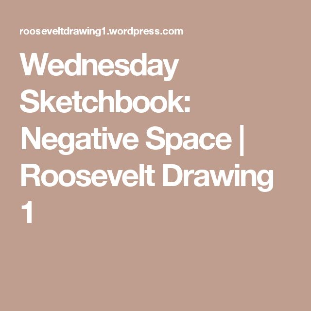 Wednesday Sketchbook: Negative Space | Roosevelt Drawing 1