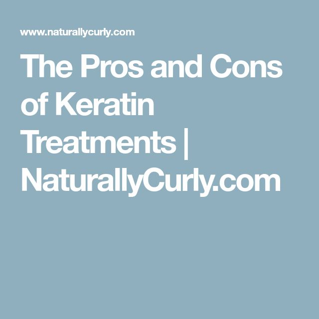The Pros and Cons of Keratin Treatments | NaturallyCurly.com