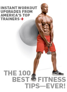 The 100 best fitness tips of all time for men... read the one titled drink a pint, get ripped anyways, super interesting!