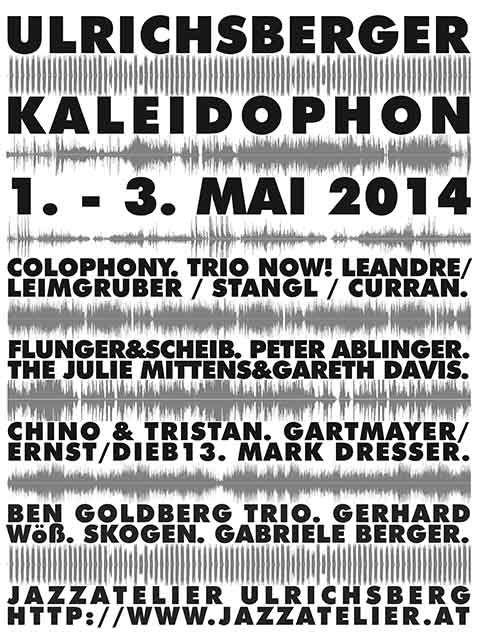 Ulrichsberger Kaleidophon 2014 | Musikfestival im Jazzatelier Ulrichsberg
