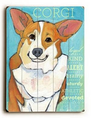 Corgi Wood Sign This Corgi wood sign by Artist Ursula Dodge is sure to bring style to your space and a smile on your face. The sign is a hand distressed planked wood design made of birch wood. The sig