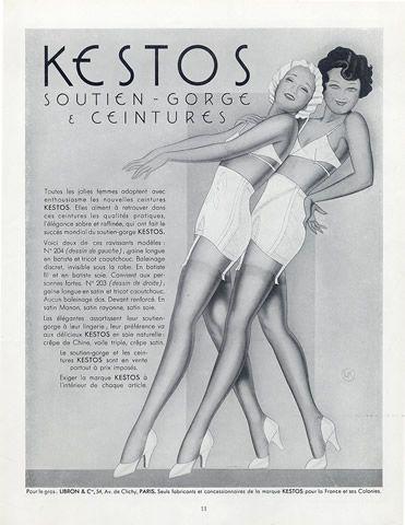 Kestos (Lingerie) 1934 Girdle & Bra  Todas las lindas damas adoptan con entusiasmo las nuevas cinturas (creo q son esos calzones largos) KESTOS. Les gusta encontrar en estas cinturas las cualidades prácticas, la elegancia sobria y refinada que han significado un exito mundial para el sosten KEStos