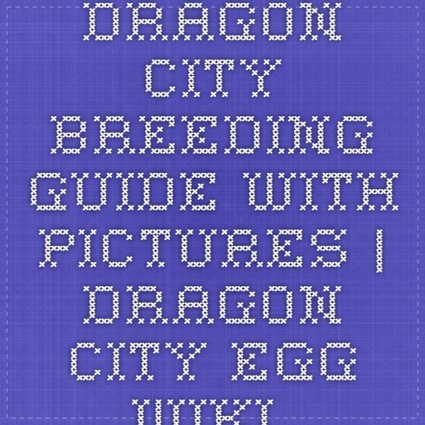 Dragon City Breeding Guide With Pictures | Dragon City Egg Wiki Guide