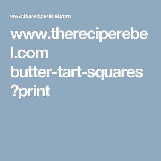 www.thereciperebel.com butter-tart-squares ?print