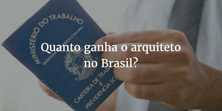 Quanto ganha o arquiteto no Brasil?