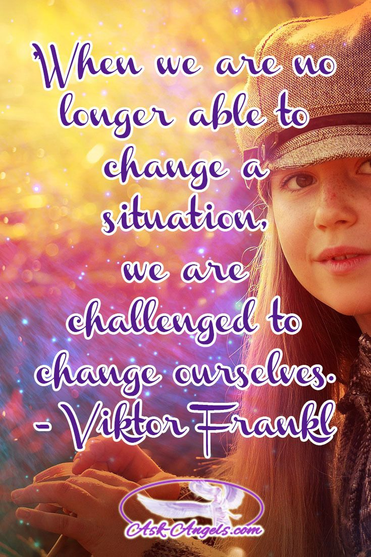 """""""When we are no longer able to change a situation, we are challenged to change ourselves."""" -Viktor Frankl  #wordsofwisdom"""