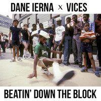 Dane Ierna & Vices - Beatin' Down The Block (Original Mix) by Dane Ierna on SoundCloud