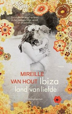 Ibiza land van liefde - Mireille van Hout - Elly's Choice