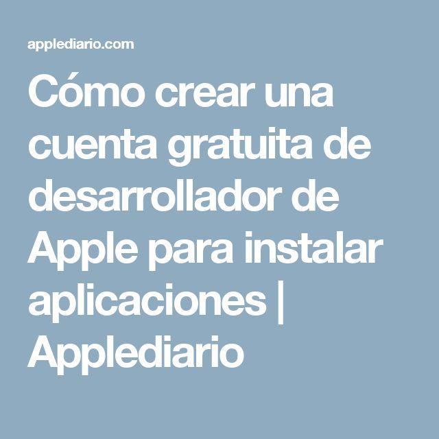 Cómo crear una cuenta gratuita de desarrollador de Apple para instalar aplicaciones | Applediario