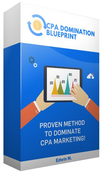 The CPA Domination Blueprint - Everything You Need to Get Started With CPA Marketing And BING For Daily Commissions