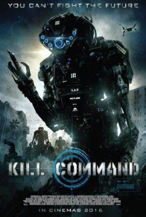Download Film Terbaru  Kill Command Subtitel Indonesia Mengisahkan Tentang Sebuah Unit Pasukan Elit Yang