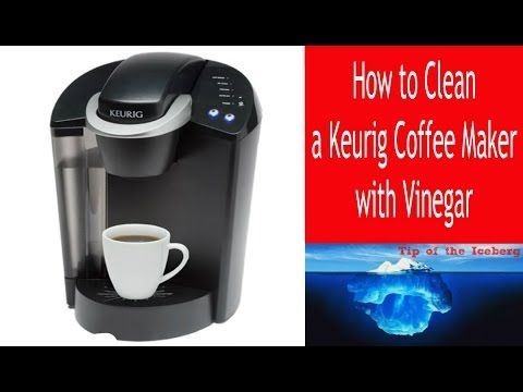 Descale Keurig Coffee Maker- Clean a Keurig with Vinegar!  - FIX SLOW BREW ☕ - YouTube
