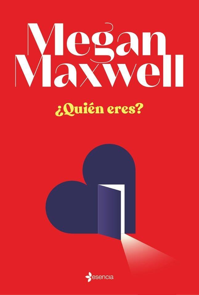 Quién Eres De Megan Maxwell Megan Maxwell Libros Libros De Lectura Gratis Libros De Comedia Romantica