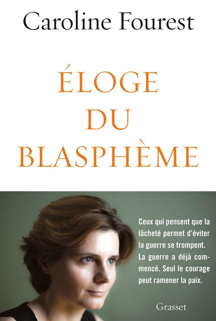 Éloge du Blasphème - Caroline Fourest