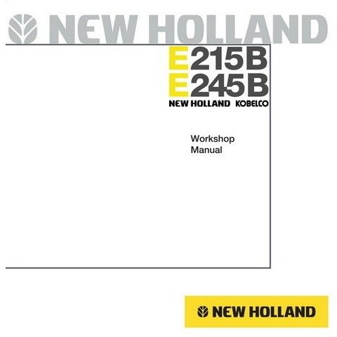 New Holland Kobelco E215B - E245B Hydraulic Excavator Workshop