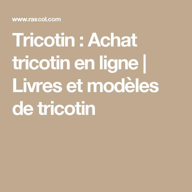 Tricotin : Achat tricotin en ligne | Livres et modèles de tricotin