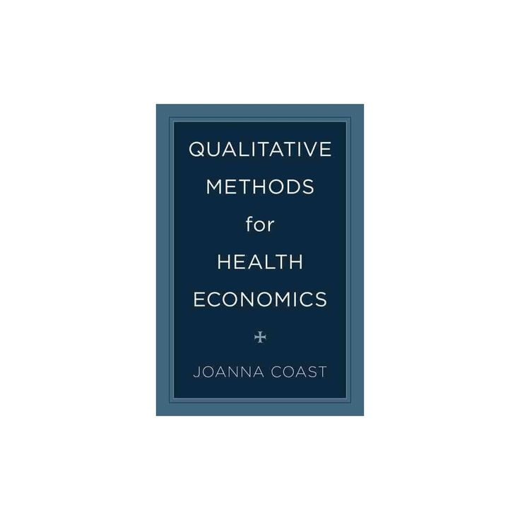 Qualitative Methods for Health Economics (Hardcover)