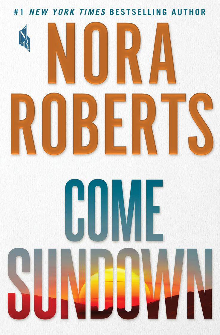 The brand new romantic suspense from Nora Roberts. Order a signed copy from Turn the Page bookstore (http://ttpbooks.com/product/1a_SUNDOWN.html)