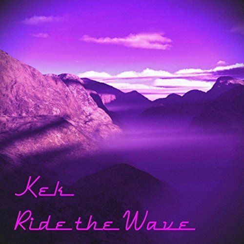 "Keke - ""Ride the Wave"" [mp3 download] A synthwave anthem for 2017! Praise Kek!"