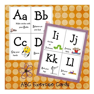 Physical exercises to do with each letter of the alphabet....print these!!