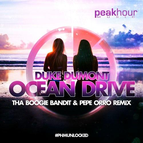 Duke Dumont - Ocean Drive (Tha Boogie Bandit & Pepe Orro Remix) FREE DOWNLOAD by Peak Hour Music