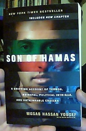 Son of Hamas: A Gripping Account of Terror, Betrayal, Political Intrigue, and Unthinkable Choices: Mosab Hassan Yousef, Ron Brackin: 9781414...