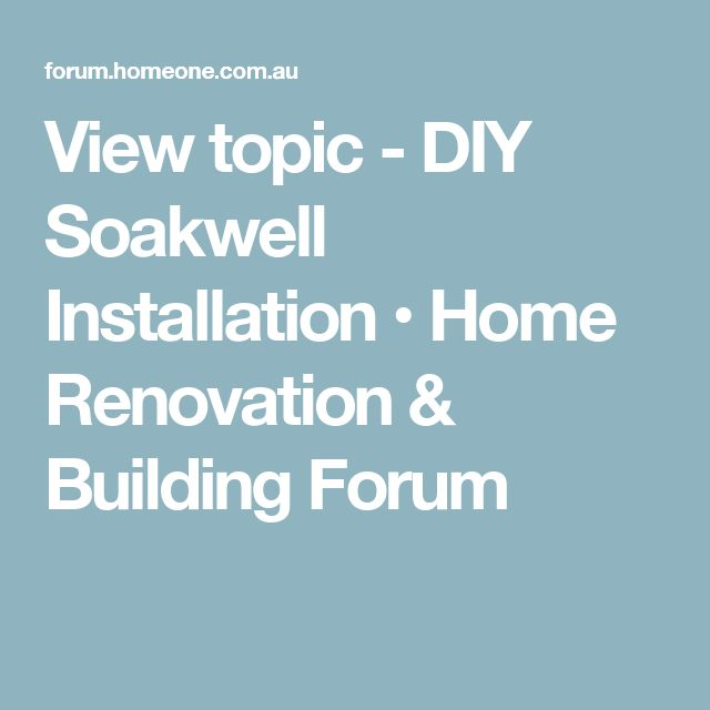 View topic - DIY Soakwell Installation • Home Renovation & Building Forum