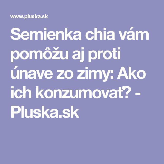 Semienka chia vám pomôžu aj proti únave zo zimy: Ako ich konzumovať? - Pluska.sk