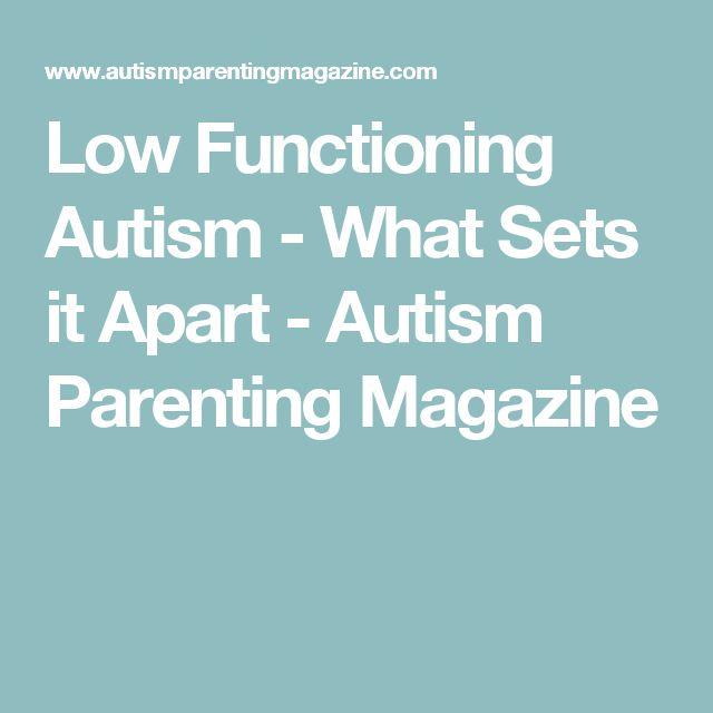 Low Functioning Autism - What Sets it Apart - Autism Parenting Magazine