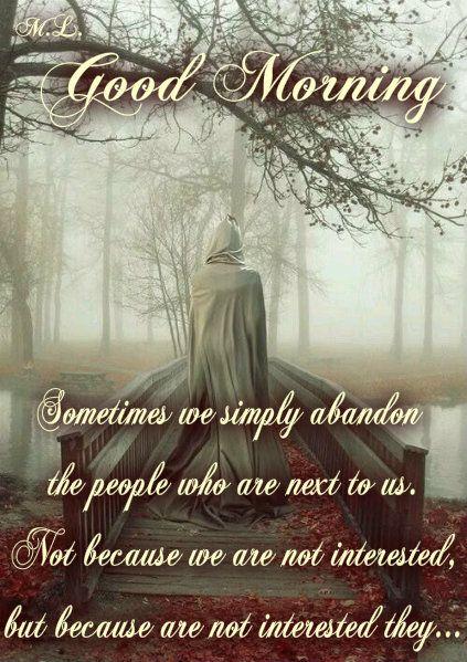 Někdy se jednoduše musíme vzdát lidí,kteří jsou vedle nás. Ne proto,že by nám to bylo jedno,ale proto,že je to jedno jim...