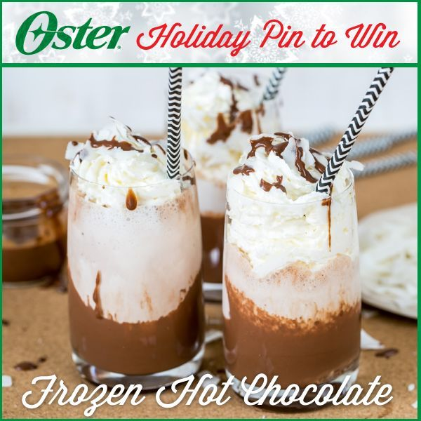 Find your favorite recipe from our collection (like this one for Frozen Hot Chocolate) and visit http://on.fb.me/1Ao902I to pin it for a chance to win a Oster® Beehive Blender! Sweepstakes ends 12/31/14. #Oster #blender #holiday #recipe #chocolate  #pintowin #sweepstakes [Promotional Pin]