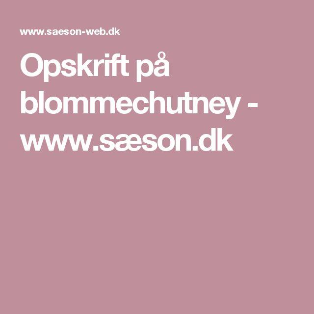 Opskrift på blommechutney - www.sæson.dk