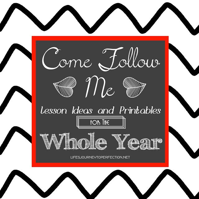 Life's Journey To Perfection: Mutual: Come Follow Me Lesson Ideas for the Whole Year