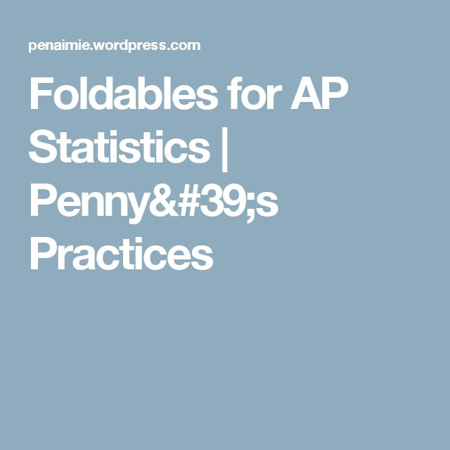 Foldables for AP Statistics | Penny's Practices