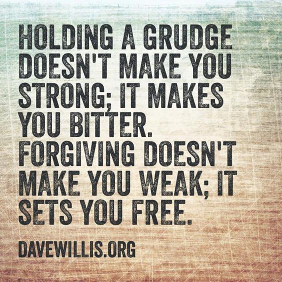 Dave Willis quote davewillis.org holding a grudge bitter forgiving forgiveness not weak sets free: