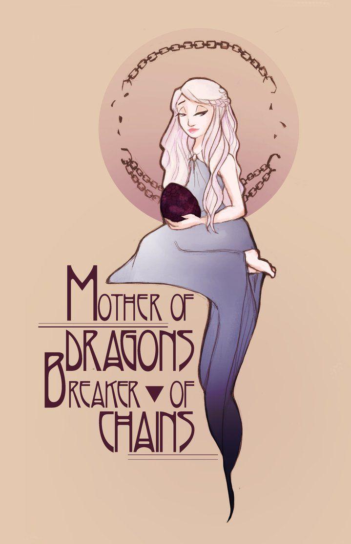 Mother of Dragons, Breaker of Chains by amandaraec.deviantart.com on @DeviantArt