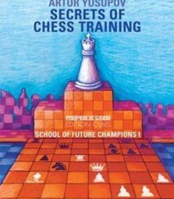 Secrets Of Chess Training: School Of Future Chess Champions 1 PDF