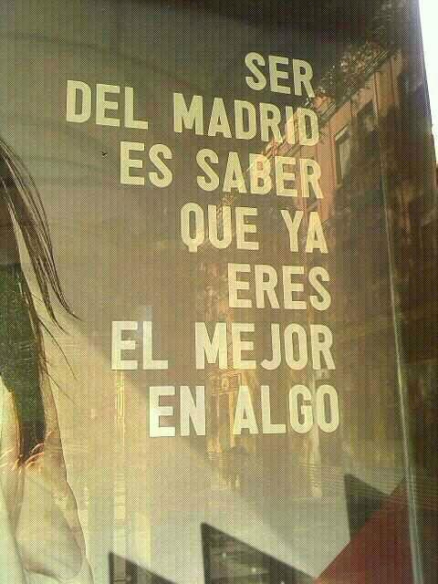 """""""Ser del Madrid es saber que ya eres el mejor en algo"""" Sabiduría ante todo!!!"""