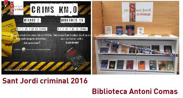 Activitats del Sant Jordi criminal del 2016 a la biblioteca Antoni Comas. Crims Km.0!