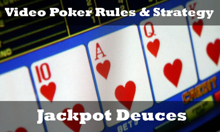 ♠️Jackpot Deuces Rules & Strategy♣️ http://www.gamesandcasino.com/video-poker/strategy/jackpot-deuces.htm #jackpot #deuces #video #poker #strategy