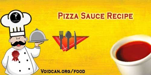 Voidcan.org share with you simple and easy recipe of Pizza sauce which you can try yourself and make your love ones happy.
