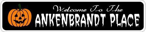 ANKENBRANDT PLACE Lastname Halloween Sign - Welcome to Scary Decor, Autumn, Aluminum - 4 x 18 Inches by The Lizton Sign Shop. $12.99. Predrillied for Hanging. Great Gift Idea. Rounded Corners. 4 x 18 Inches. Aluminum Brand New Sign. ANKENBRANDT PLACE Lastname Halloween Sign - Welcome to Scary Decor, Autumn, Aluminum 4 x 18 Inches - Aluminum personalized brand new sign for your Autumn and Halloween Decor. Made of aluminum and high quality lettering and graphics. Made to ...